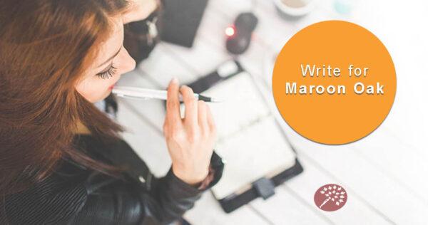 Guest Blog, Write for Maroon Oak