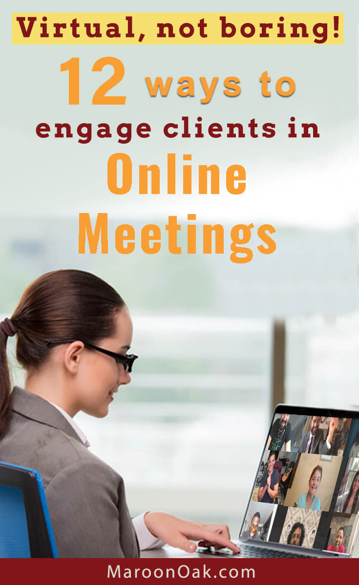 Get the best tips for virtual meetings. How to grab & hold attention, be fun and not boring. Try these 12 awesome ways to engage clients in online meetings!