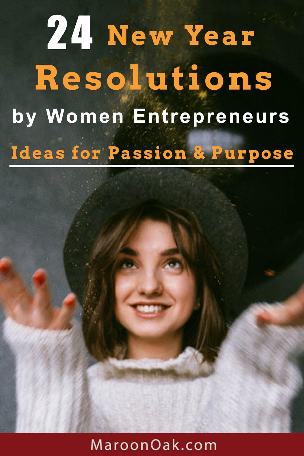 How can our most well-intentioned New Year Resolutions succeed? It's very simple - what truly drives us from within, will ultimately power our actions too! 24 womenpreneurs share their resolutions & reasons on what's inspiring them this year!