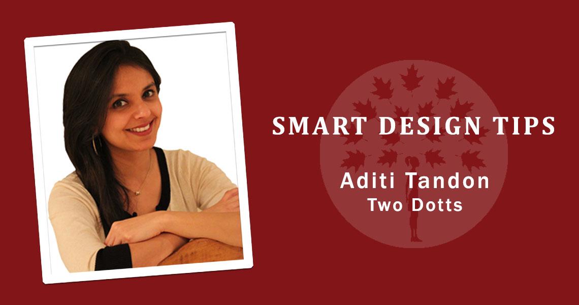 Smart Design Tips by Aditi Tandon