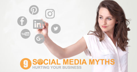 9 Social Media Myths that can Hurt your Business