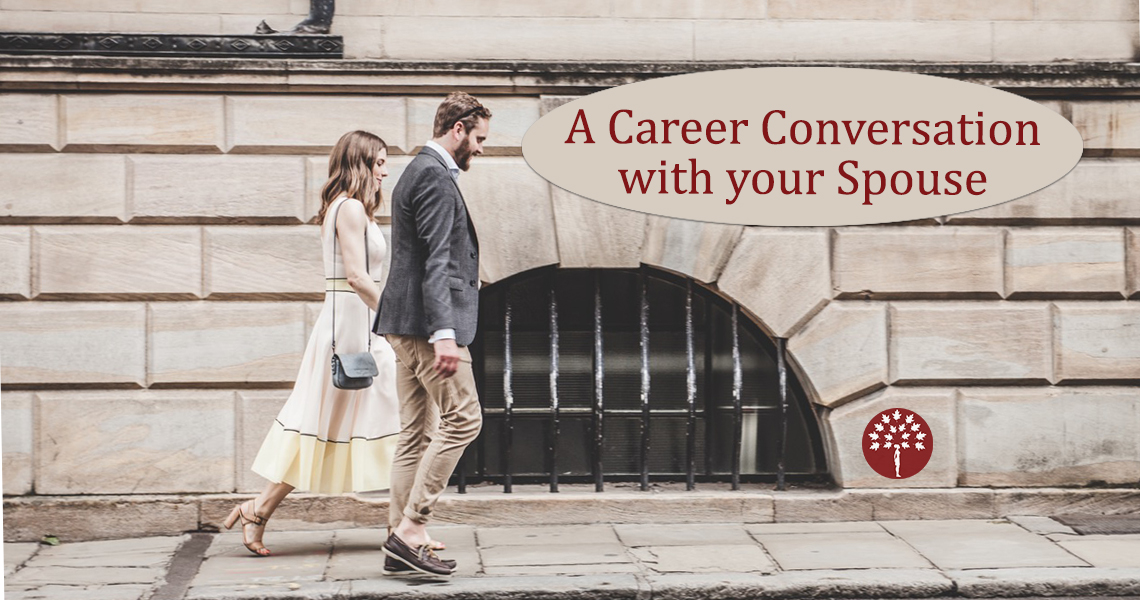 Enrich the Career Conversation with your Spouse - Maroon Oak