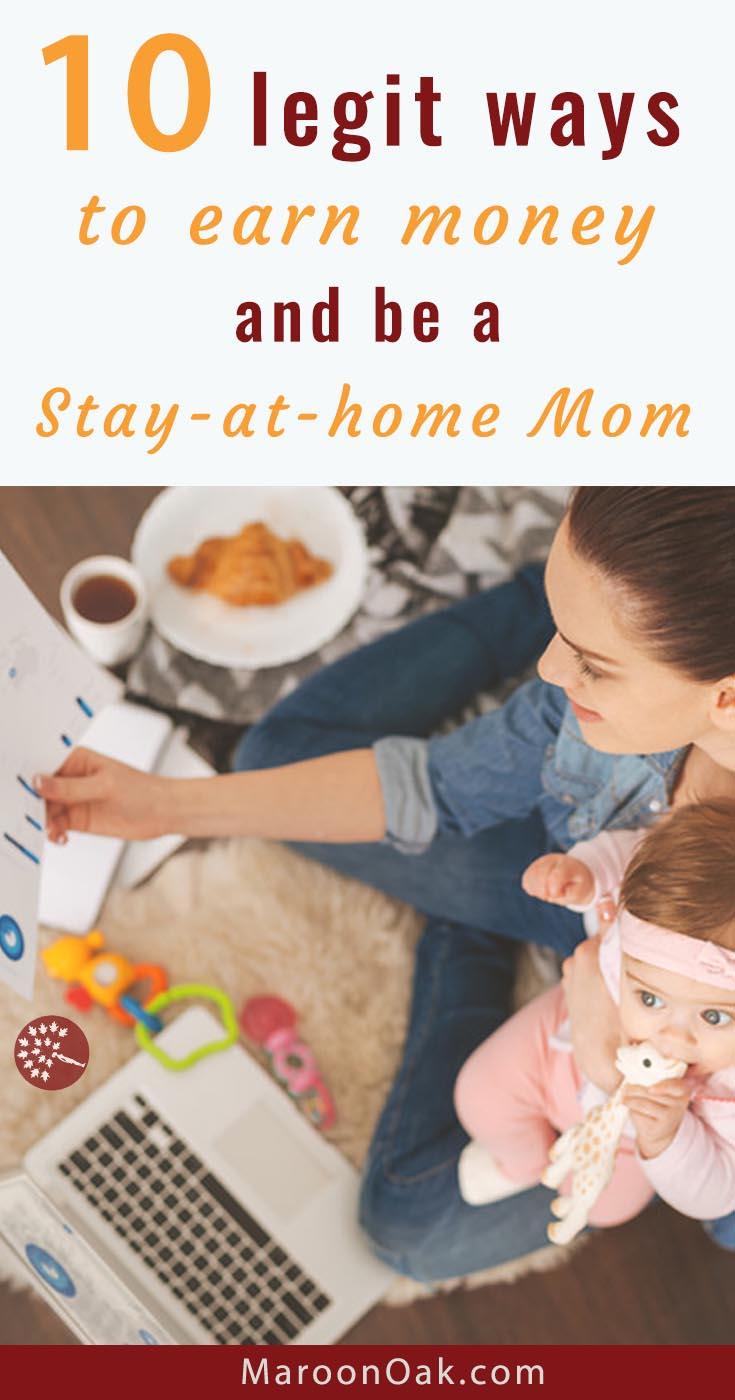 10 Legit Ways To Earn Money AND Be A Stay At Home Mom ...