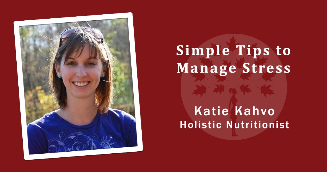 Simple Tips to Manage Stress from a holistic nutritionist
