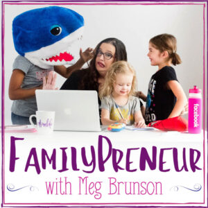 FamilyPreneur with Meg B- business tools and freebies
