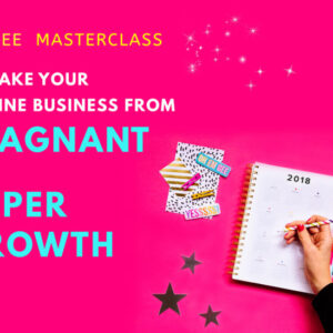 Business tools and freebies - From STAGNANT to SUPER GROWTH Masterclass
